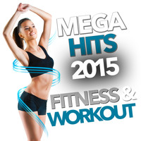 Various Artists - Mega Hits 2015 Fitness & Workout