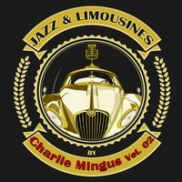 Charlie Mingus - Jazz & Limousines by Charlie Mingus, Vol.2