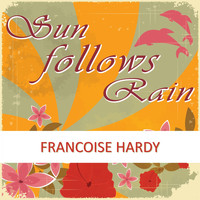 Françoise Hardy - Sun Follows Rain
