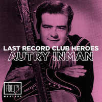 Autry Inman - Last Records Club Heroes: Autry Inman