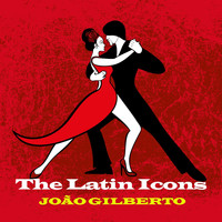 Joao Gilberto - The Latin Icons