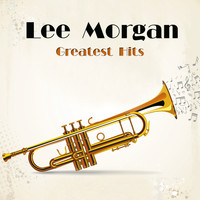 Lee Morgan - Greatest Hits (Remastered)