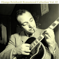 Django Reinhardt - Remastered Collection, Vol. 12