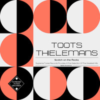 Toots Thielemans - Scotch on the Rocks