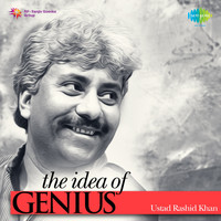 Ustad Rashid Khan - The Idea of Genius: Ustad Rashid Khan