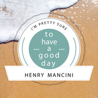 Henry Mancini - To Have A Good Day