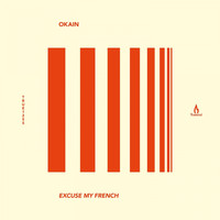 Okain - Excuse My French