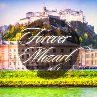 Wolfgang Amadeus Mozart - Forever Mozart, Vol. 1