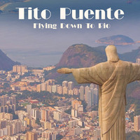 Tito Puente - Flying Down To Rio