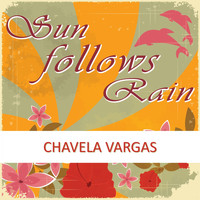 Chavela Vargas - Sun Follows Rain