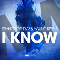 Francesco Diaz, Young Rebels - I Know