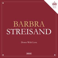 Barbra Streisand - Down With Love