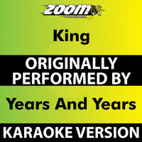Zoom Karaoke - King (Karaoke Version) [Originally Performed By Years And Years]