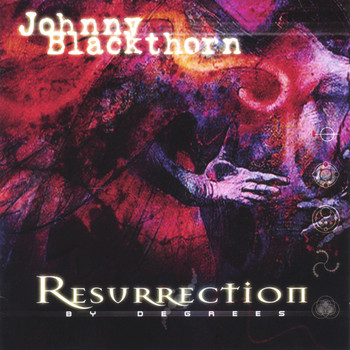 Johnny Blackthorn - Resurrection by Degrees