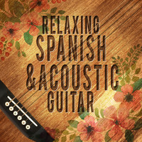 Instrumental Guitar Music|Soft Guitar Music - Relaxing Spanish and Acoustic Guitar