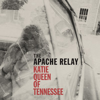 The Apache Relay - Katie Queen of Tennessee