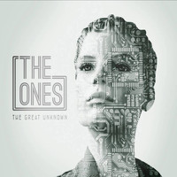 The Ones - The Great Unknown