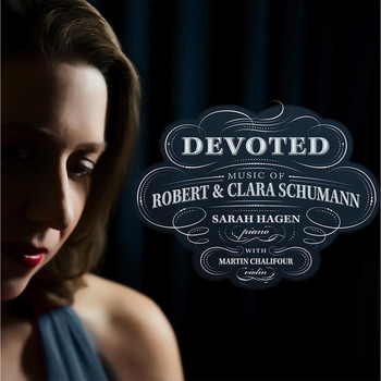 Sarah Hagen - Devoted: Music of Robert & Clara Schumann