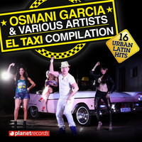 Osmani Garcia, Various Artists - El Taxi Compilation - 16 Urban Latin Hits