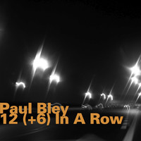Paul Bley - 12(+6) In a Row