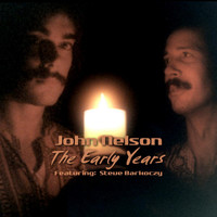 John Nelson - The Early Years (feat. Steve Barkoczy)