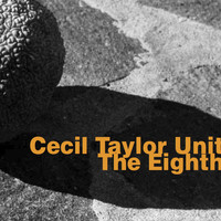 Cecil Taylor Unit - Cecil Taylor Unit: The Eighth