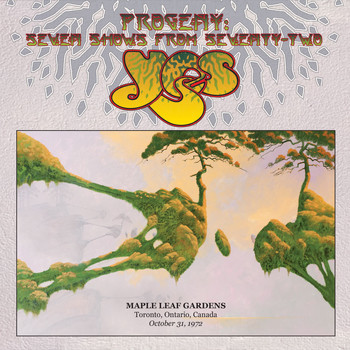 Yes - Live at Maple Leaf Gardens, Toronto, Ontario, Canada, October 31, 1972