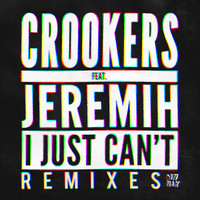 Crookers - I Just Can't - Remixes