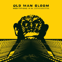 Old Man Gloom - Meditations in B