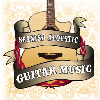 Acoustic Guitar - Spanish Acoustic Guitar Music