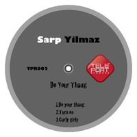 Sarp Yilmaz - Do Your Thang