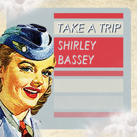 Shirley Bassey - Take A Trip