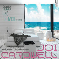 Joi Cardwell - Feels Like Heaven (The Remix) [feat. Joi Cardwell]
