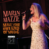 Marin Mazzie - Make Your Own Kind of Music: Live at 54 Below