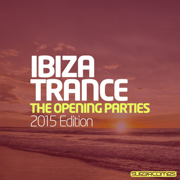 Various Artists - Ibiza Trance - The Opening Parties 2015