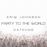 Eriq Johnson - Party to the World