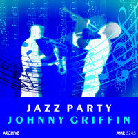 Johnny Griffin - Jazz Party