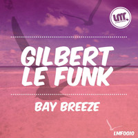 Gilbert Le Funk - Bay Breeze