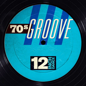 Various Artists - 12 Inch Dance: 70s Groove