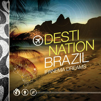 Various Artists - Destination Brazil - Ipanema Dreams