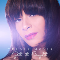 Teedra Moses - Get It Right