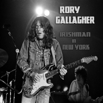 Rory Gallagher - Irishman In New York