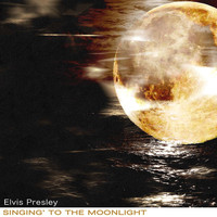 Elvis Presley - Singing' to the Moonlight