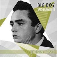 Johnny Cash - Big Boy Johnny Cash, Vol. 8