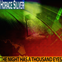 Horace Silver - The Night Has a Thousand Eyes