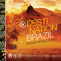 Various Artists - Destination Bazil - Bossa Nova Lounge