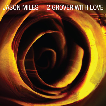 Jason Miles - 2 Grover, With Love