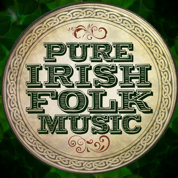 Irish Folk Music|Irish Music - Pure Irish Folk Music
