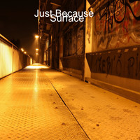 Surface - Just Because