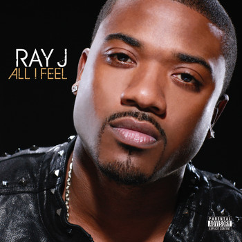 Ray J - All I Feel (Explicit)